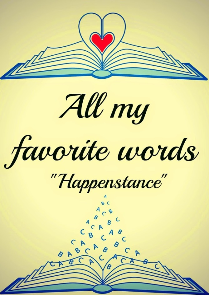 All My Favorite Words : Happenstance