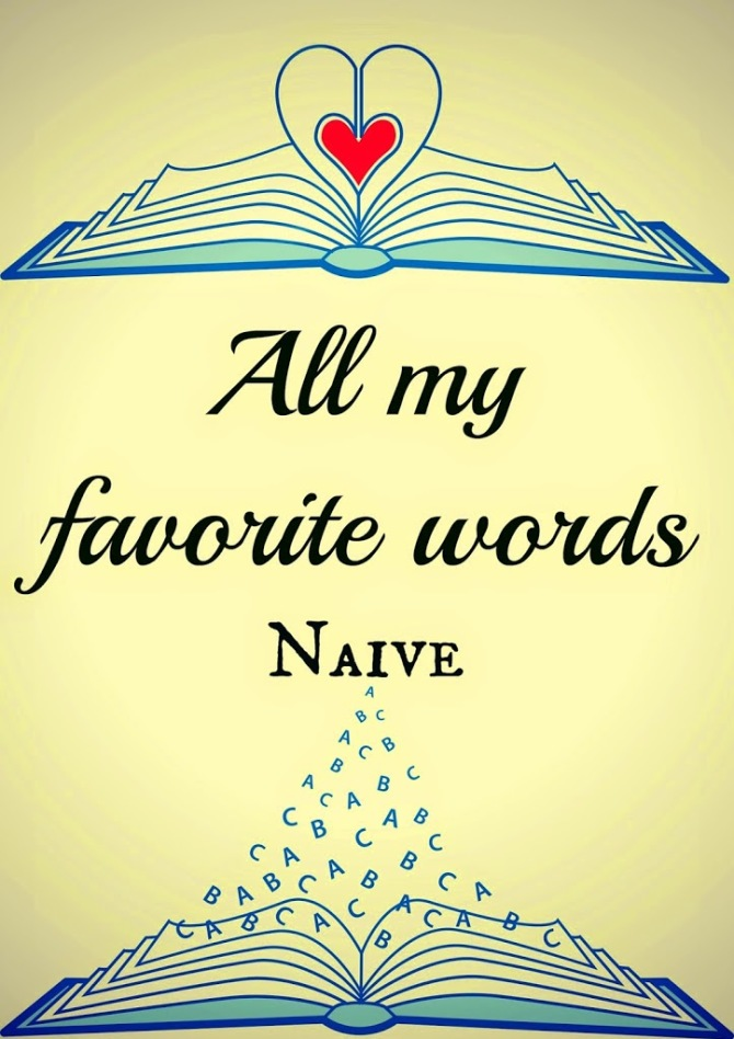 All My Favorite Words: Naive